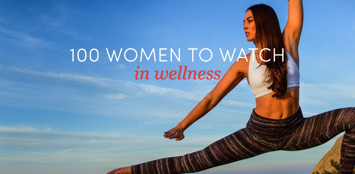 100 Women To Watch In Wellness