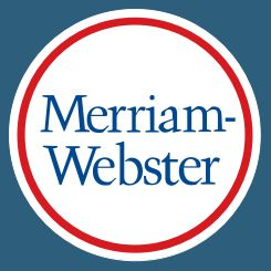 Dictionary: Search the Merriam-Webster dictionary first. Here's why...