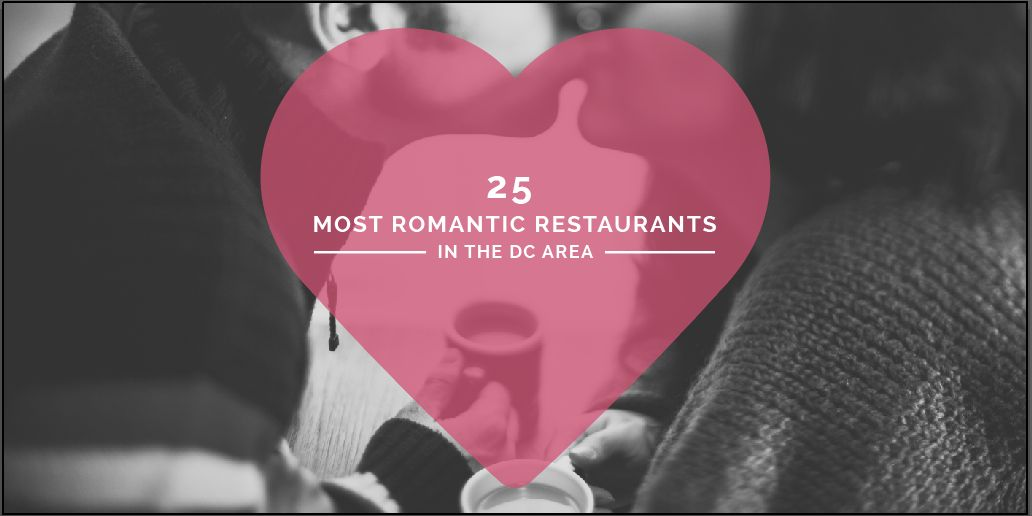 The 25 Most Romantic Restaurants in DC