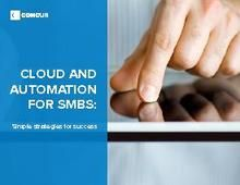 Cloud and Automation for SMBs: Simple strategies for success