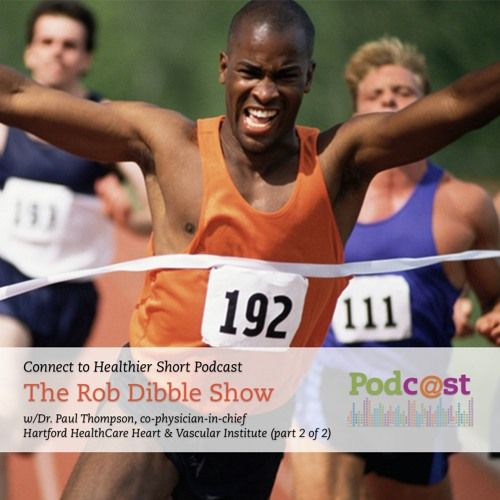 The Rob Dibble Show: Cardiologist Dr. Paul Thompson (Part 2 of 2)