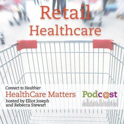 HealthCare Matters: Retail Health