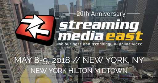 Register for Streaming Media East 2018 Conference