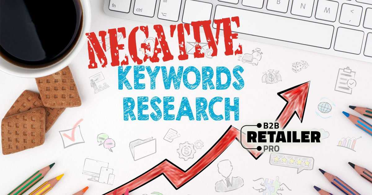 Navigating Negative Keywords: Tips For Optimizing Uniform Marketing Campaigns