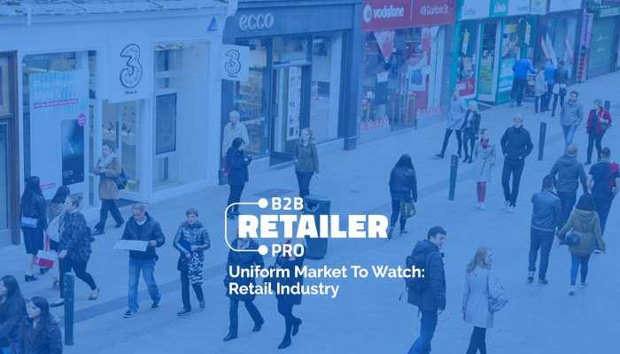 Matching The Market: How Uniform Marketers Can Appeal To The Growing Retail Industry