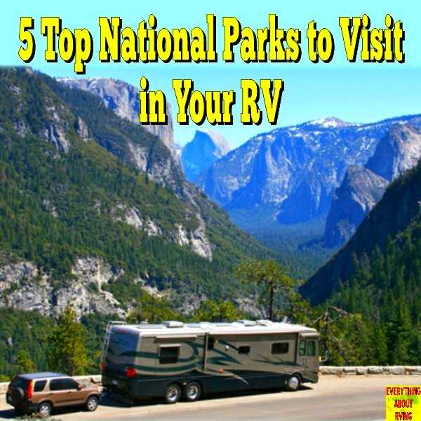 5 Top National Parks to Visit in Your RV