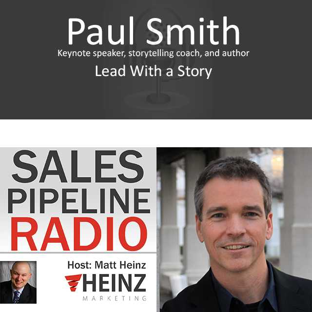 Sales Pipeline Radio, Episode 44: Q & A with Paul Smith keynote speaker, story telling coach & author