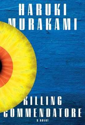Killing Commendatore: A novel (Hardcover)