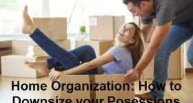 Home Organization: How to Downsize Your Possessions