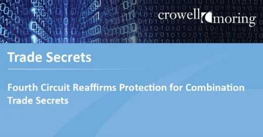 Fourth Circuit Reaffirms Protection for Combination Trade Secrets — Trade Secrets Trends