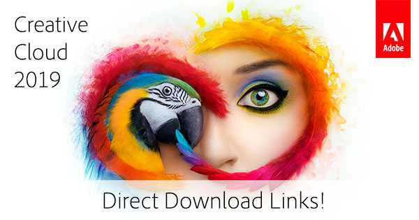 All the New Adobe CC 2019 Direct Download Links, Now Available!