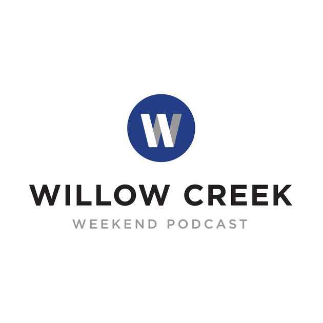 "‎Willow Creek Community Church Weekend Podcast: Celebration Of Hope 2019 ""GROW"" on Apple Podcasts"