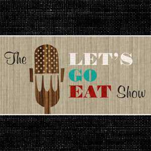 ‎The Let's Go Eat Show on Apple Podcasts