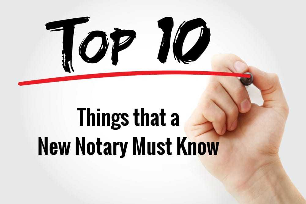 Top 10 Things that a New Notary Must Know