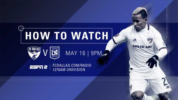 HOW TO WATCH: FC Dallas at Los Angeles Football Club