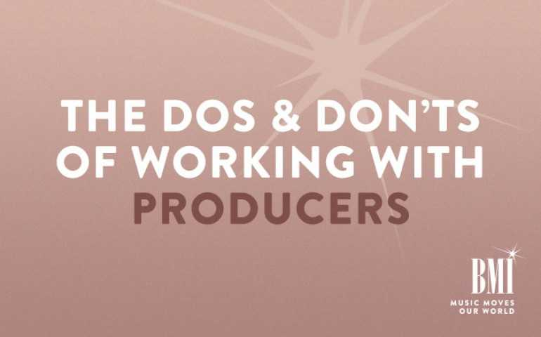 The Dos and Don'ts of Working With Producers