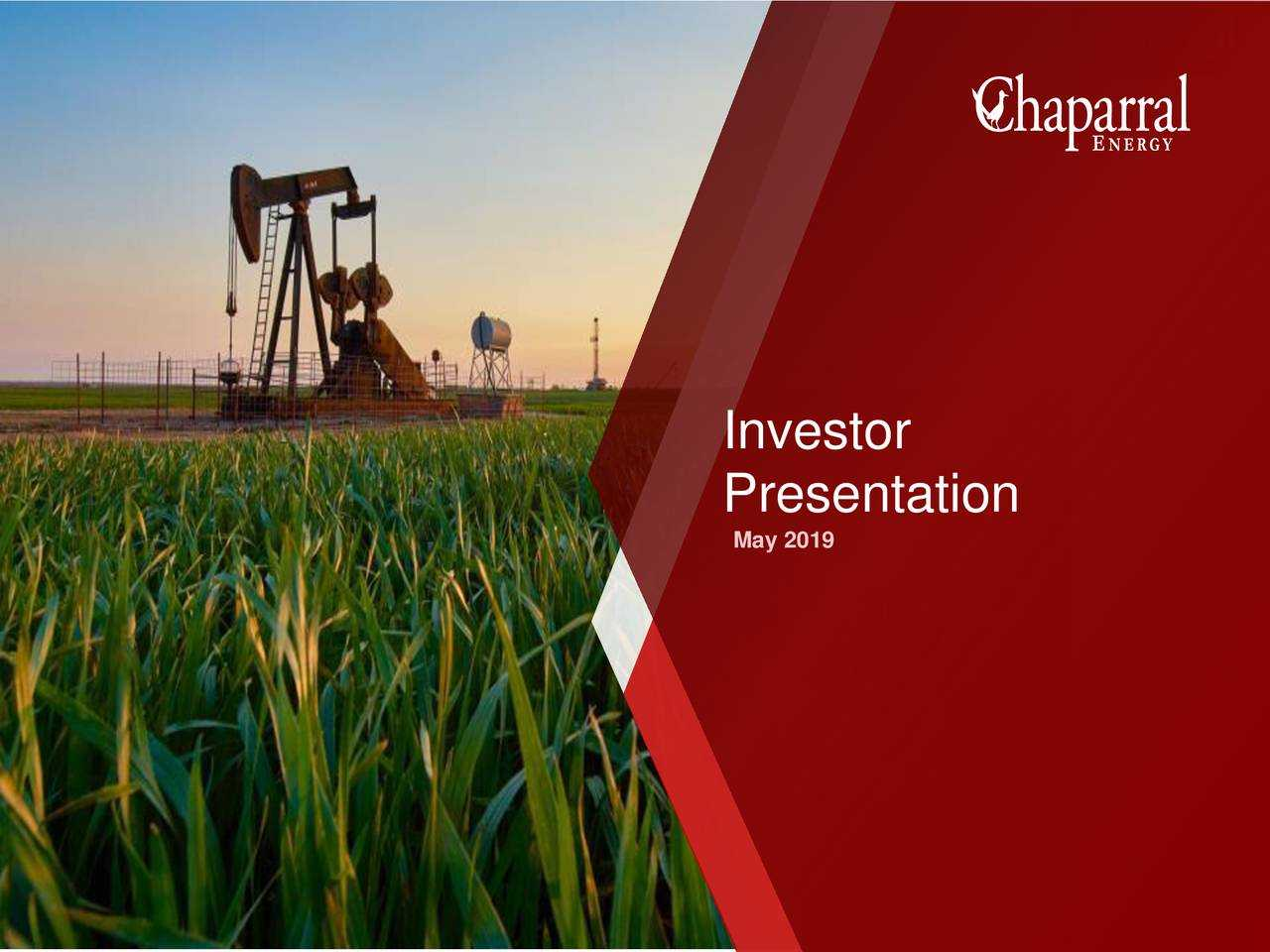 Chaparral Energy (CHAP) Investor Presentation
