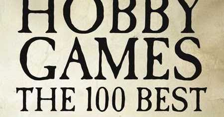 Interviewing James Lowder About HOBBY GAMES: THE 100 BEST
