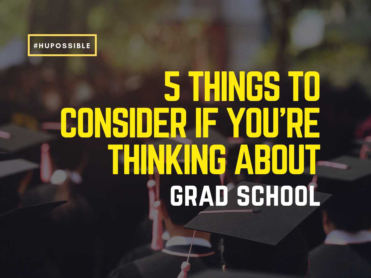 5 Things to Consider If You're Thinking about Grad School