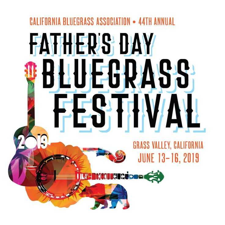 Fathers' Day Bluegrass Festival, Nevada County Fairgrounds, June 13-16, 2019 Nevada County Fairgrounds