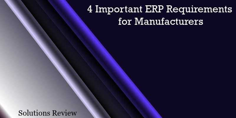 4 Important ERP Requirements for Manufacturers