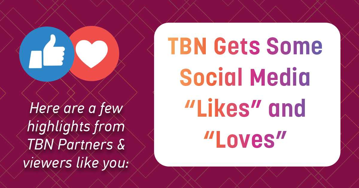 "TBN Gets Some Social Media ""Likes"" and ""Loves"""