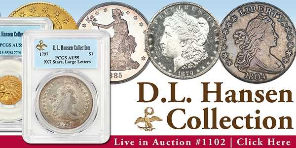 US Coins From Hansen Collection in David Lawrence Rare Coin Auction