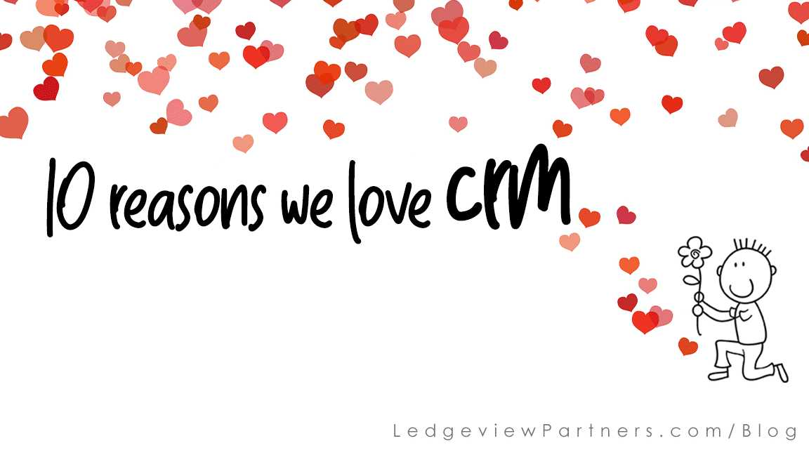 10 Reasons We Love CRM