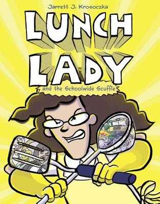 Lunch Lady and the Schoolwide Scuffle: Lunch Lady and the Schoolwide Scuffle (Paperback)